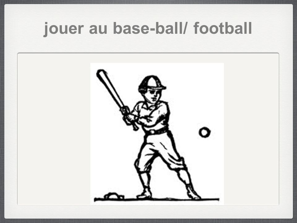 jouer au base-ball/ football