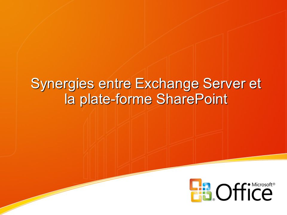 Synergies entre Exchange Server et la plate-forme SharePoint