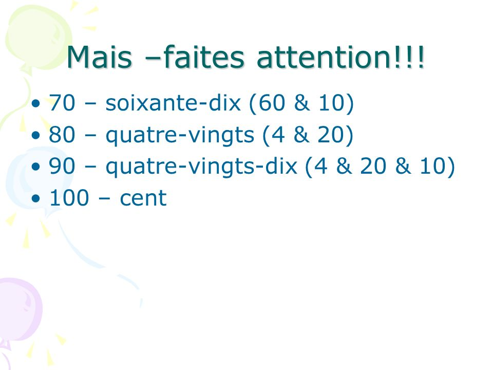 Mais –faites attention!!.