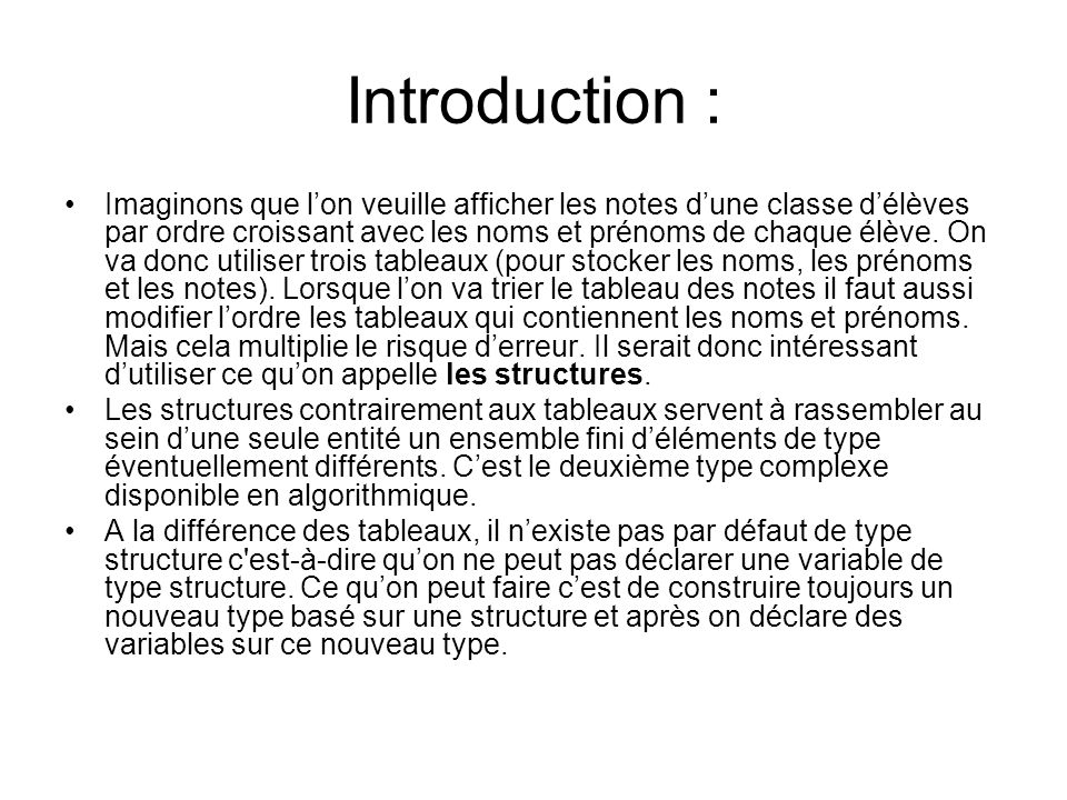 Introduction : Imaginons que lon veuille afficher les notes dune classe délèves par ordre croissant avec les noms et prénoms de chaque élève.