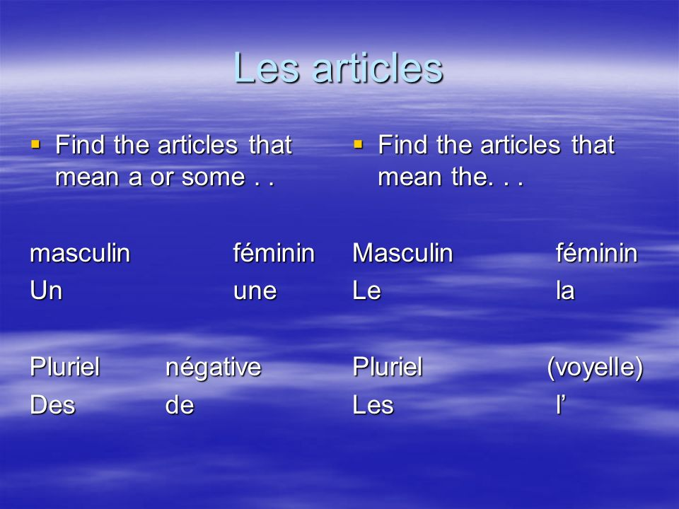 Les articles Find the articles that mean a or some..