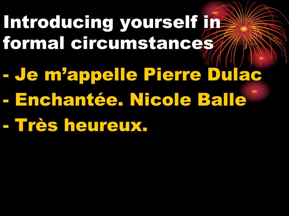Introducing yourself in formal circumstances - Je mappelle Pierre Dulac - Enchantée.