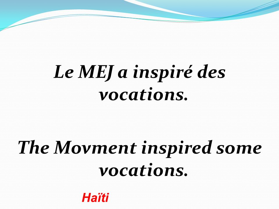 Le MEJ a inspiré des vocations. The Movment inspired some vocations. Haïti