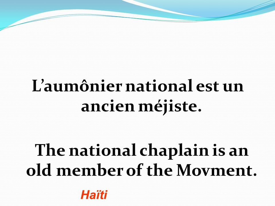 Laumônier national est un ancien méjiste. The national chaplain is an old member of the Movment.