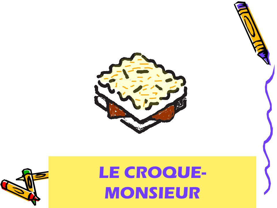LE CROQUE- MONSIEUR