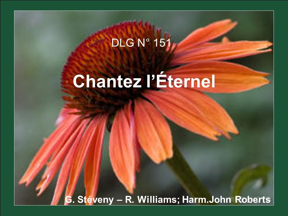 DLG N° 151 Chantez lÉternel G. Stéveny – R. Williams; Harm.John Roberts
