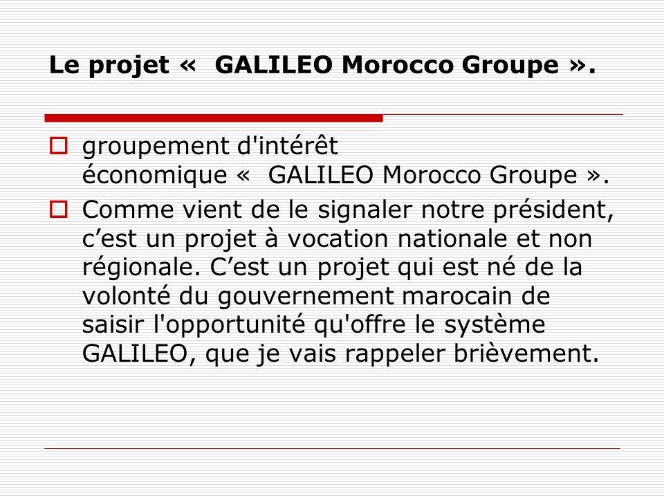 Le projet « GALILEO Morocco Groupe ». groupement d intérêt économique « GALILEO Morocco Groupe ».