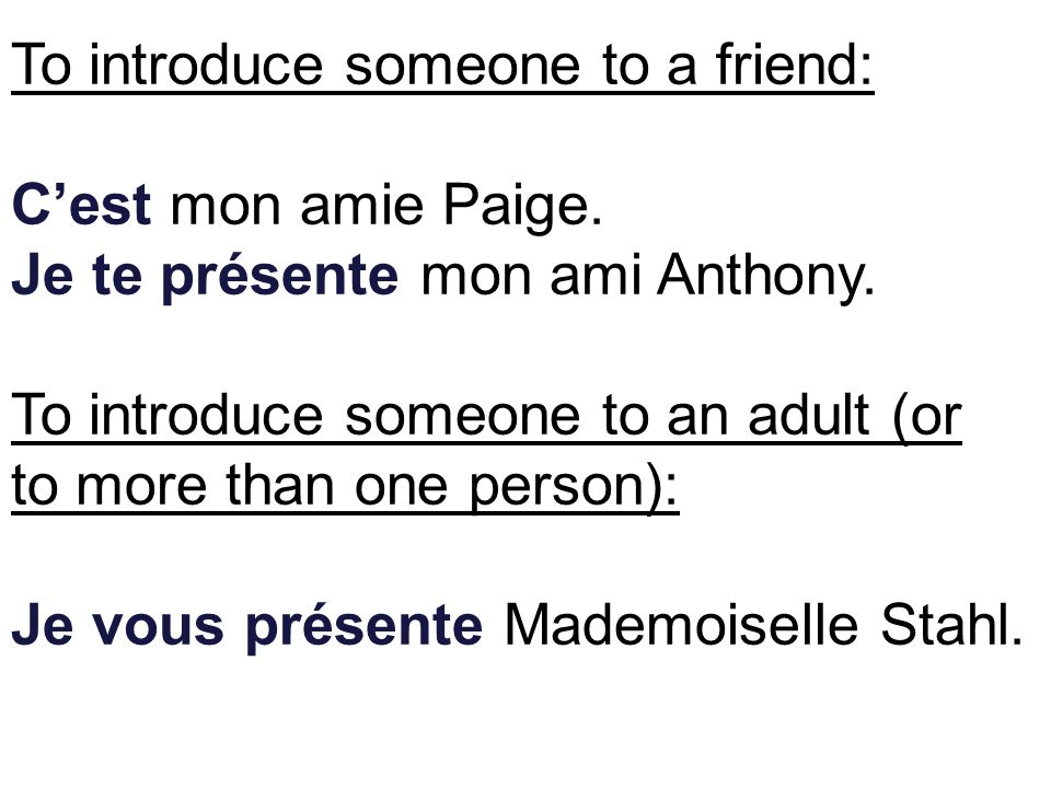 To introduce someone to a friend: Cest mon amie Paige.