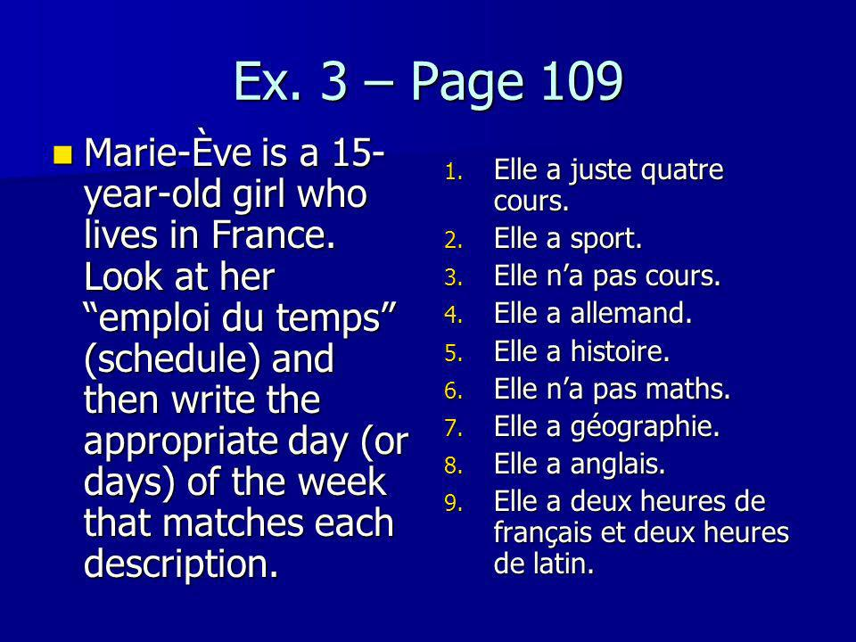 Ex. 3 – Page 109 Marie-Ève is a 15- year-old girl who lives in France.