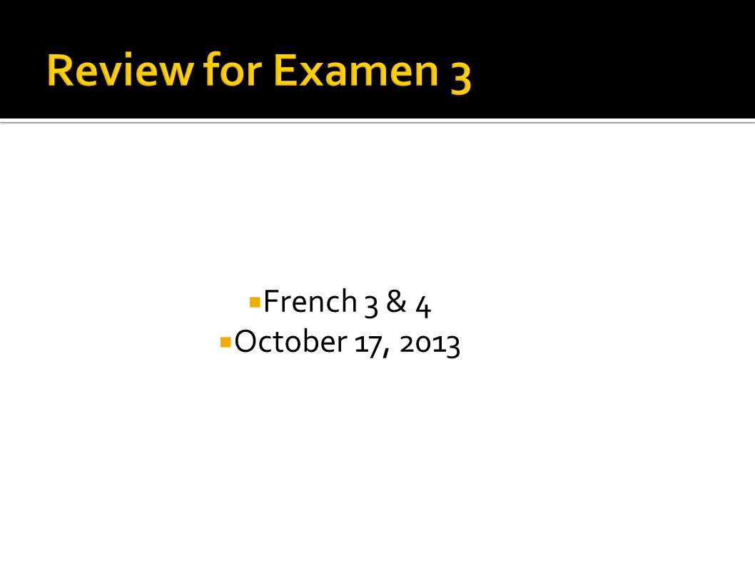 French 3 & 4 October 17, 2013
