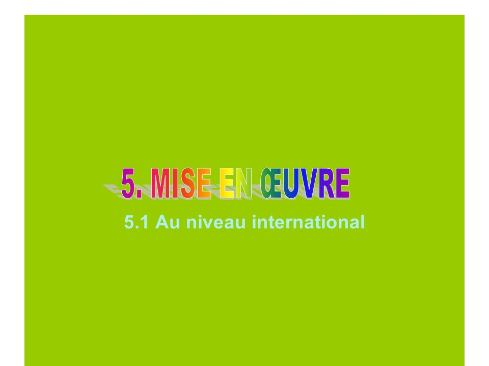 5.1 Au niveau international