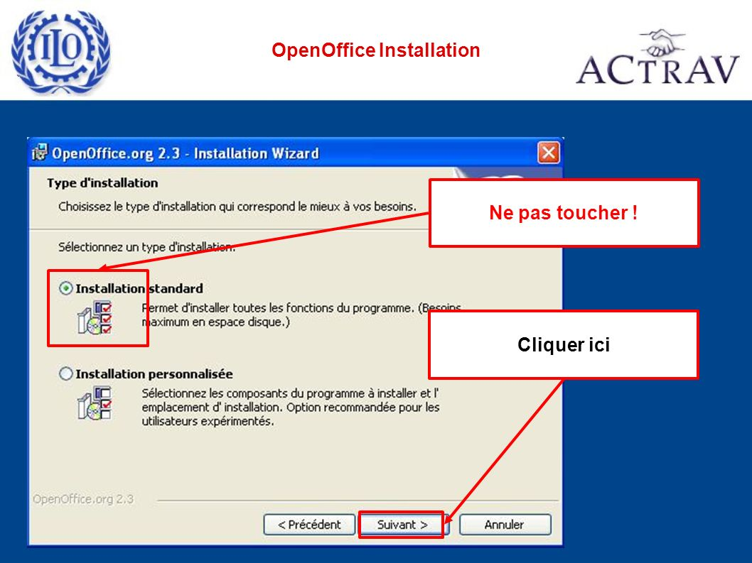 Cliquer ici Ne pas toucher ! OpenOffice Installation