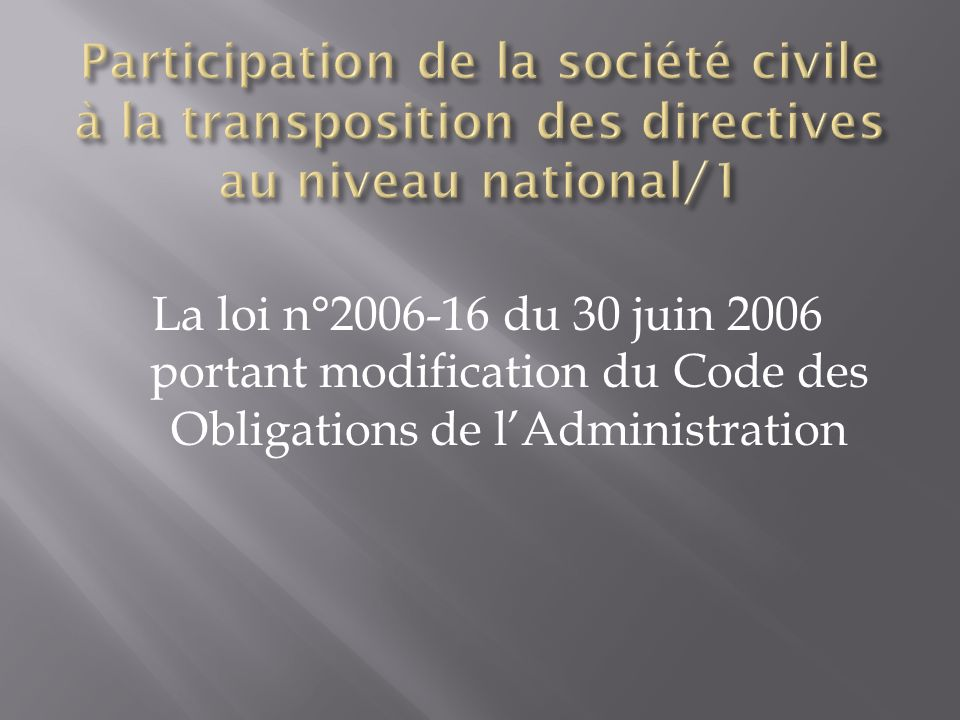 La loi n° du 30 juin 2006 portant modification du Code des Obligations de lAdministration