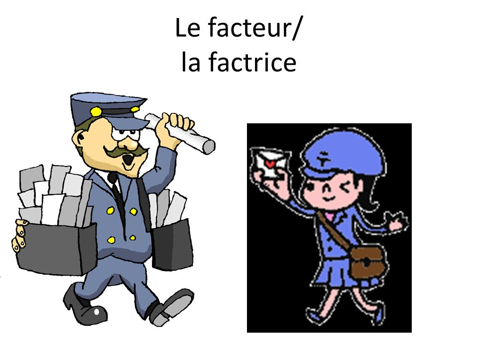 Le facteur/ la factrice