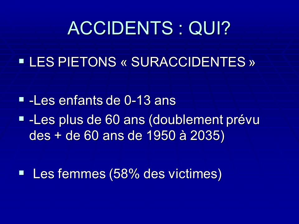 ACCIDENTS : QUI.