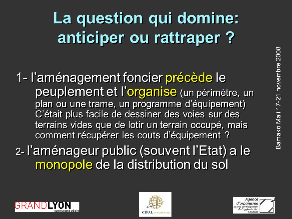Bamako Mali novembre 2008 La question qui domine: anticiper ou rattraper .