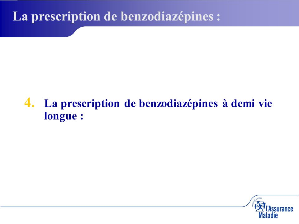 La prescription de benzodiazépines : La prescription de benzodiazépines à demi vie longue :