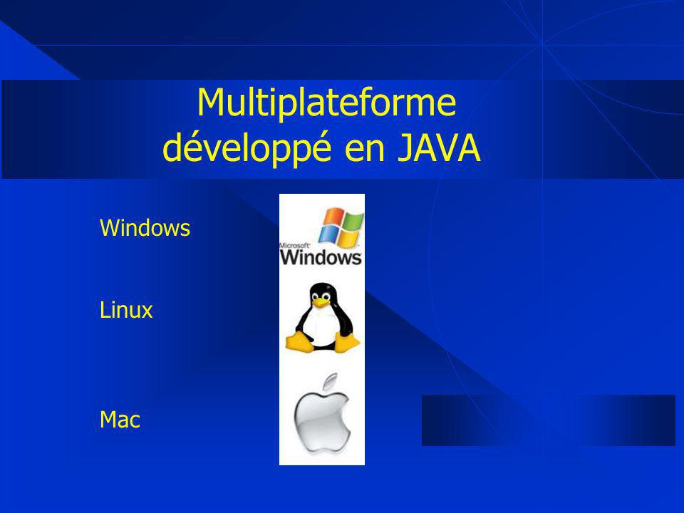 Windows Linux Mac Multiplateforme développé en JAVA