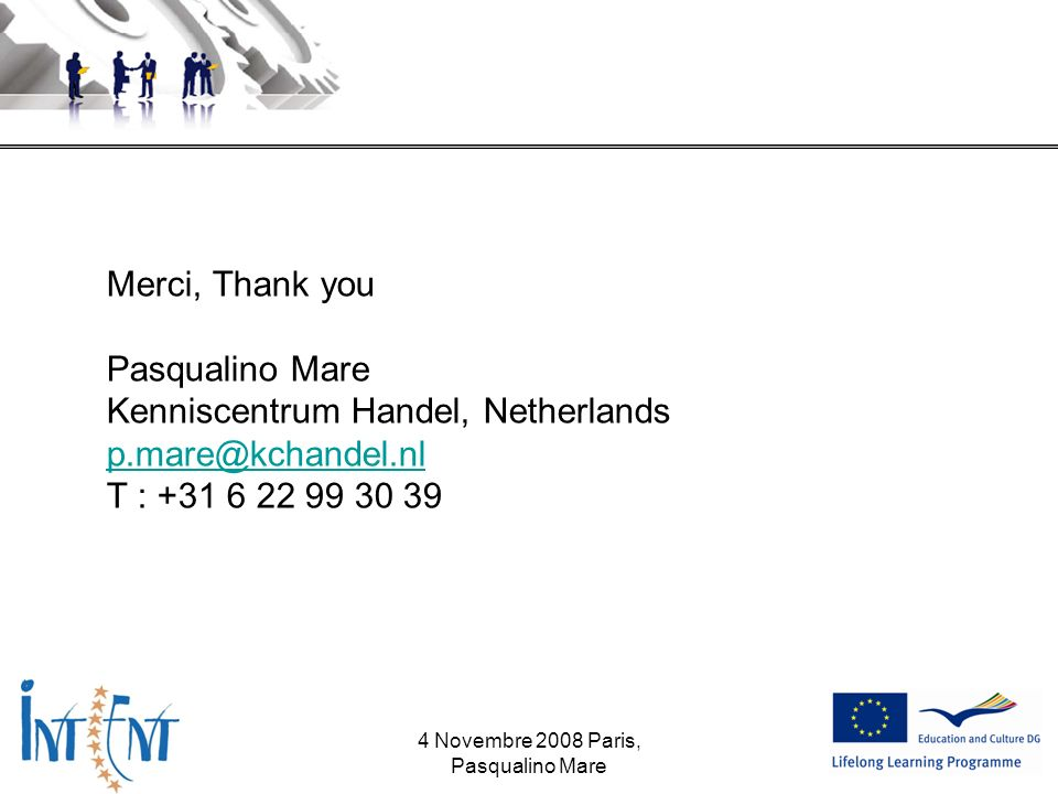 Merci, Thank you Pasqualino Mare Kenniscentrum Handel, Netherlands T : Novembre 2008 Paris, Pasqualino Mare