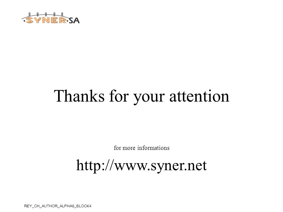 Thanks for your attention for more informations http://www.syner.net REY_CH_AUTHOR_ALPHA6_BLOCK4