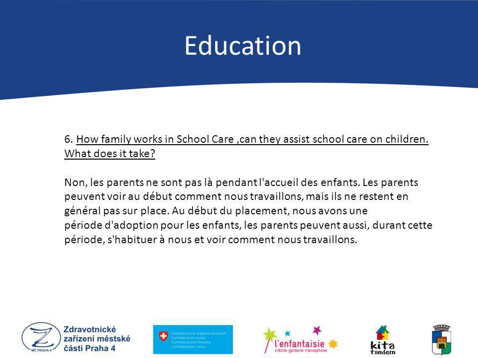 6. How family works in School Care,can they assist school care on children.