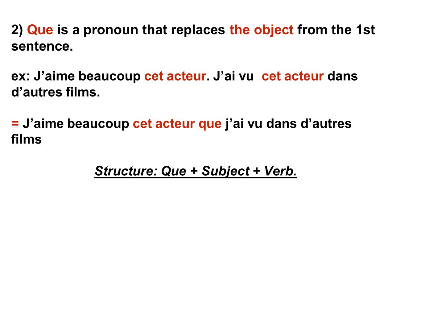 2) Que is a pronoun that replaces the object from the 1st sentence.