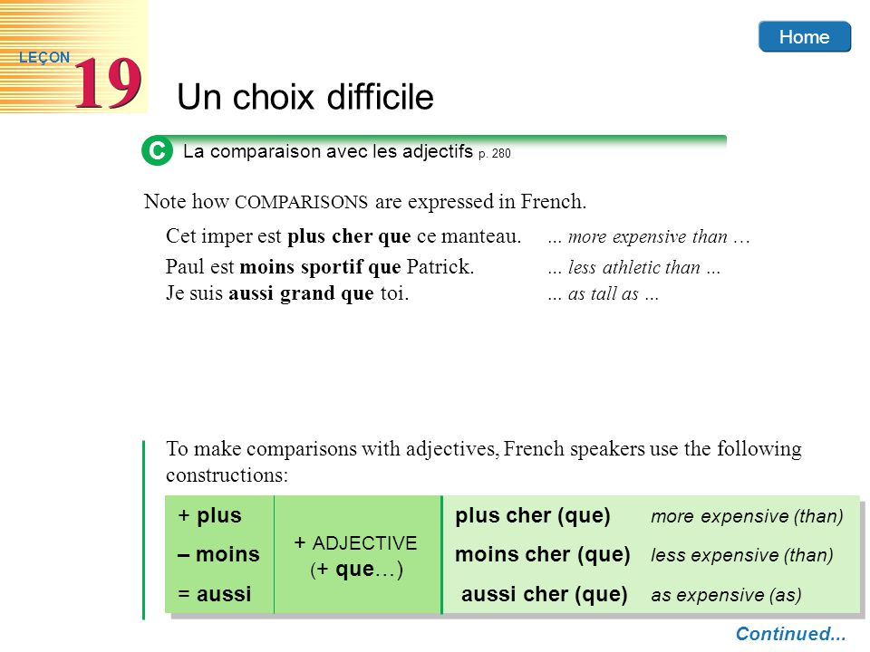 Home Un choix difficile 19 LEÇON Note how COMPARISONS are expressed in French.