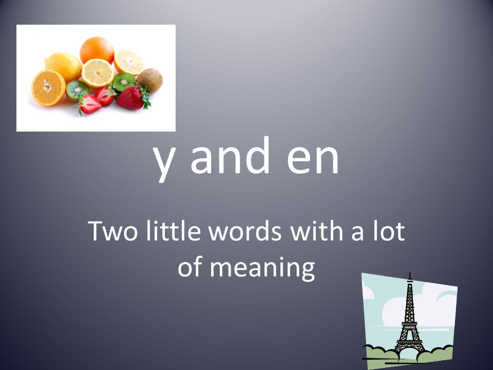 y and en Two little words with a lot of meaning