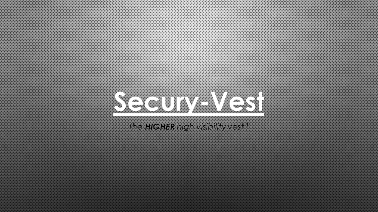 Secury-Vest The HIGHER high visibility vest !