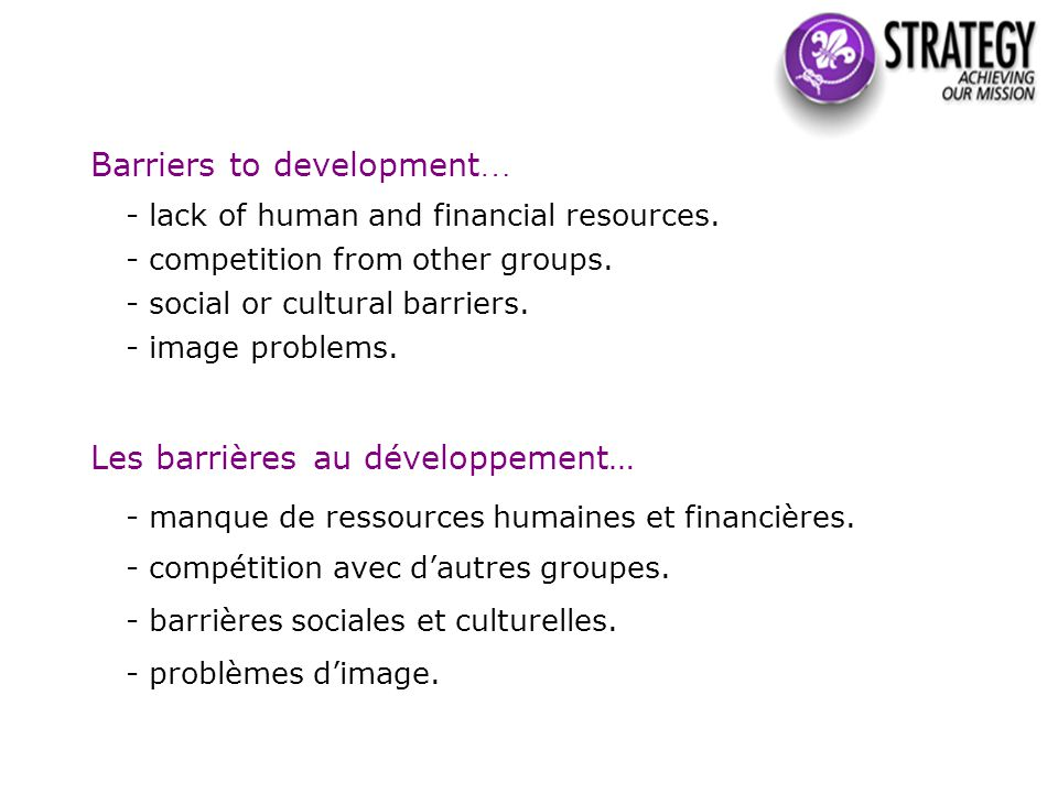 Barriers to development … - lack of human and financial resources.