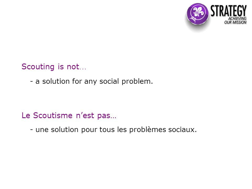 Scouting is not … - a solution for any social problem.