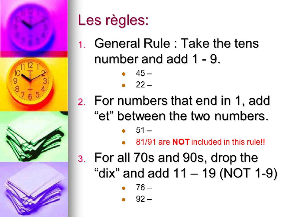 Les règles: 1. General Rule : Take the tens number and add