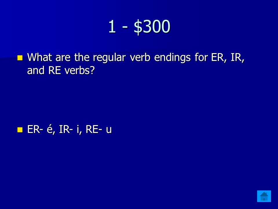 1 - $200 Which verbs must always come first. (Daily Double) Which verbs must always come first.