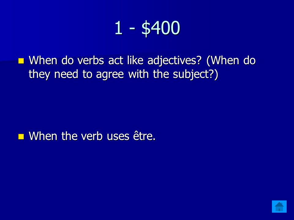 1 - $300 What are the regular verb endings for ER, IR, and RE verbs.