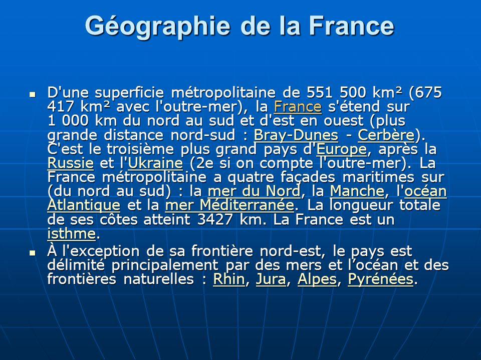 Geographie De La France D Une Superficie Metropolitaine De Km Km Avec L Outre Mer La France S Etend Sur Km Du Nord Au Sud Ppt Telecharger