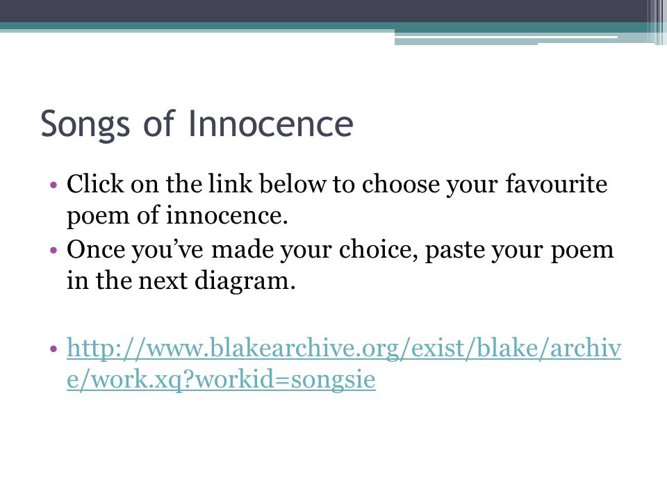Songs of Innocence Click on the link below to choose your favourite poem of innocence.