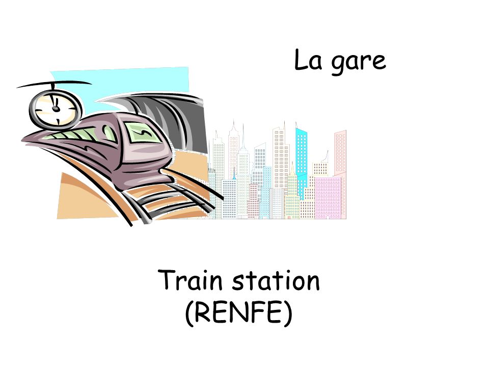 La gare Train station (RENFE)