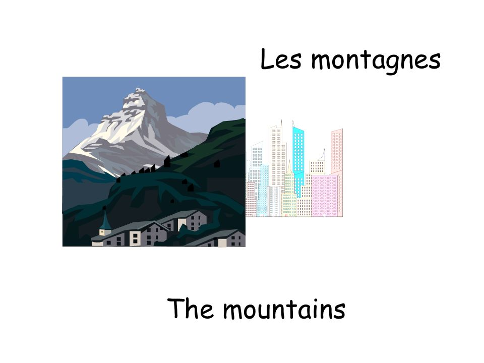 Les montagnes The mountains