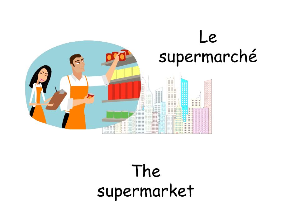 Le supermarché The supermarket