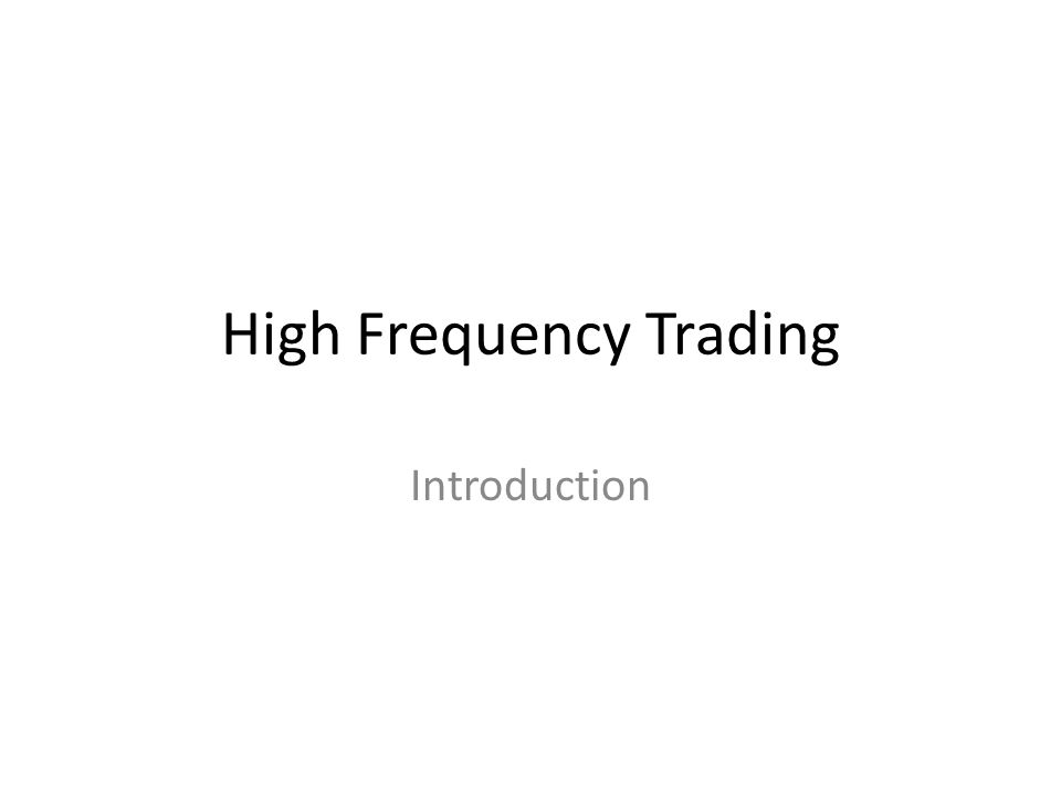 High Frequency Trading Introduction