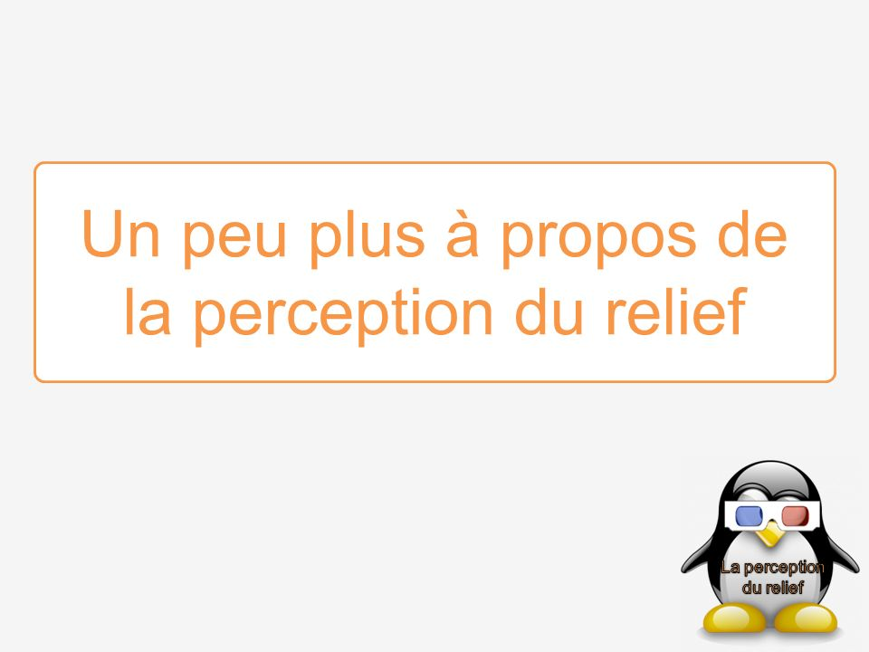Un peu plus à propos de la perception du relief