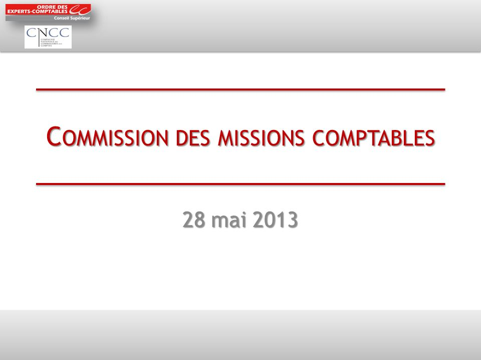 C OMMISSION DES MISSIONS COMPTABLES 28 mai 2013