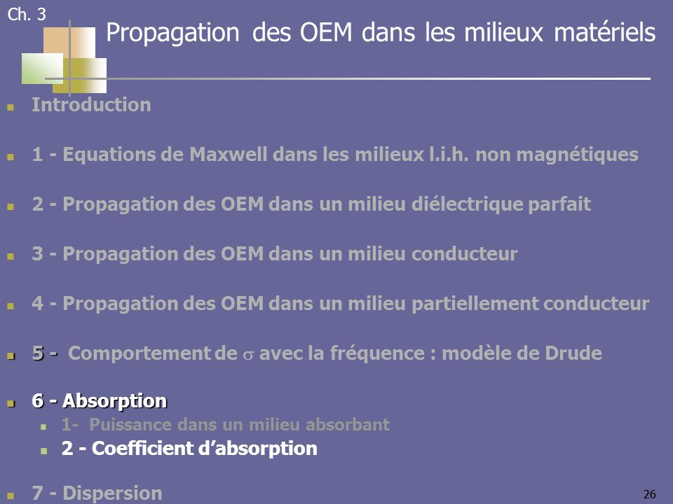 26 Introduction 1 - Equations de Maxwell dans les milieux l.i.h.