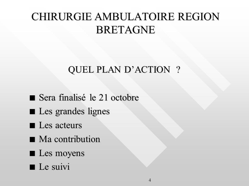 4 CHIRURGIE AMBULATOIRE REGION BRETAGNE QUEL PLAN DACTION .