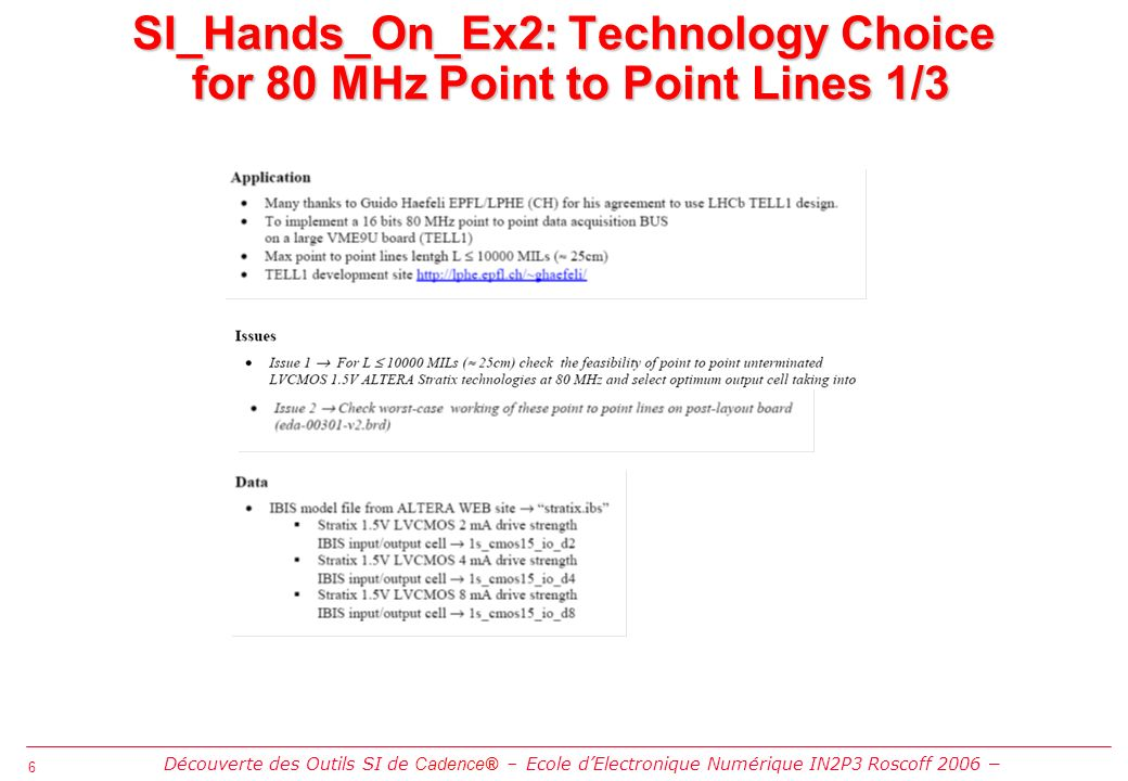 6 6 SI_Hands_On_Ex2: Technology Choice for 80 MHz Point to Point Lines 1/3