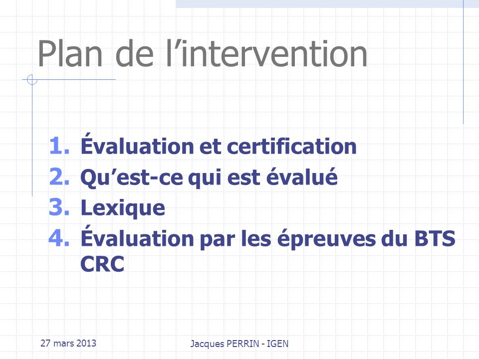 27 mars 2013Jacques PERRIN BTS CONCEPTION ET REALISATION DE CARROSSERIES Méthodes dévaluation et de certification Paris FFC
