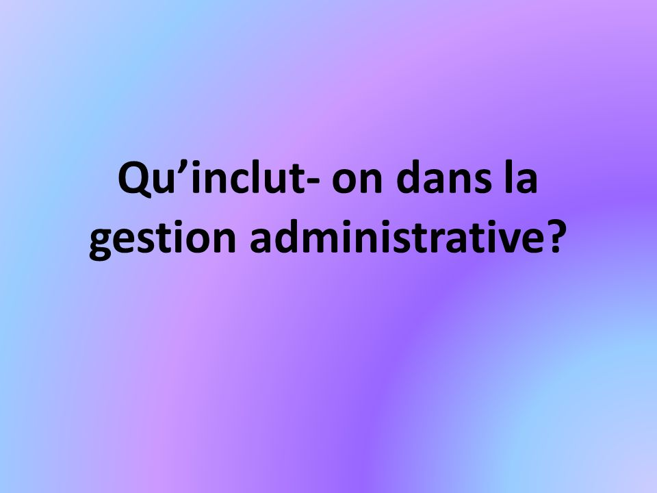 Quinclut- on dans la gestion administrative