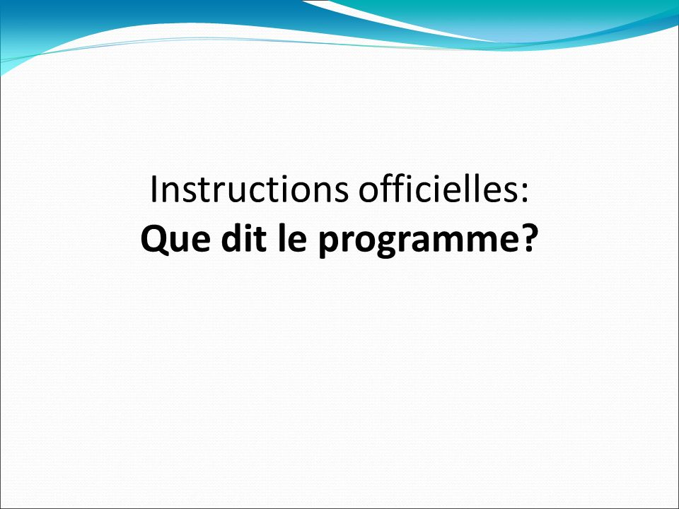 Instructions officielles: Que dit le programme