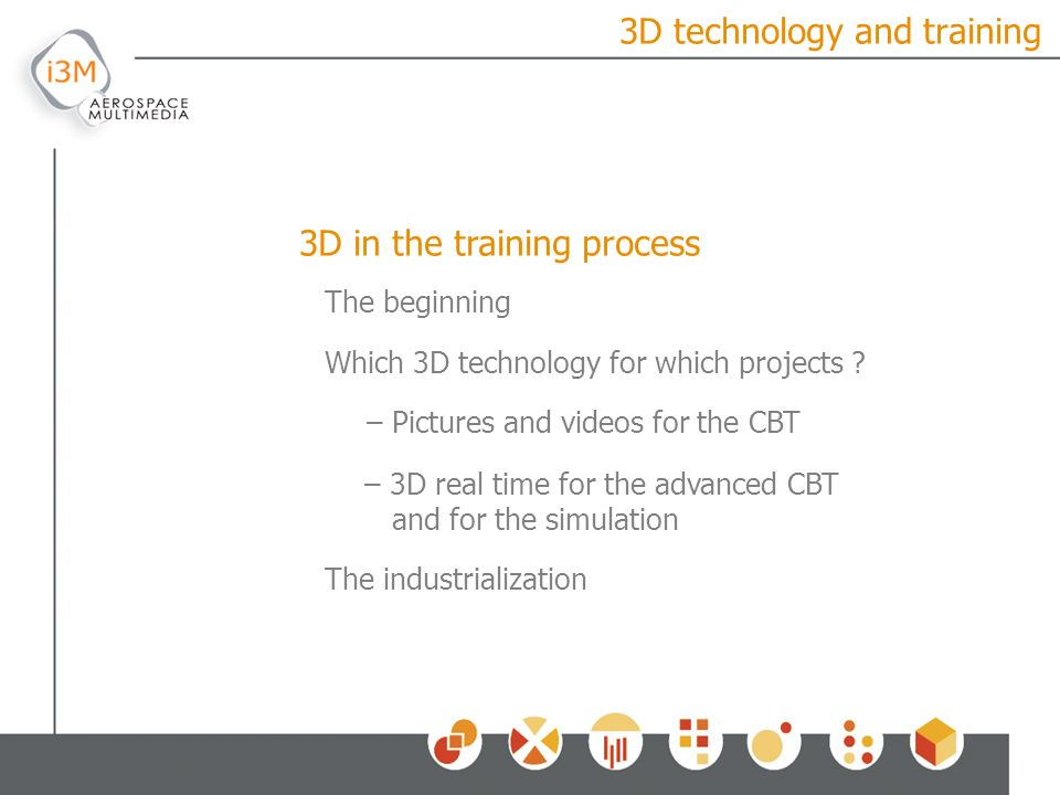 3D technology and training The beginning Which 3D technology for which projects .