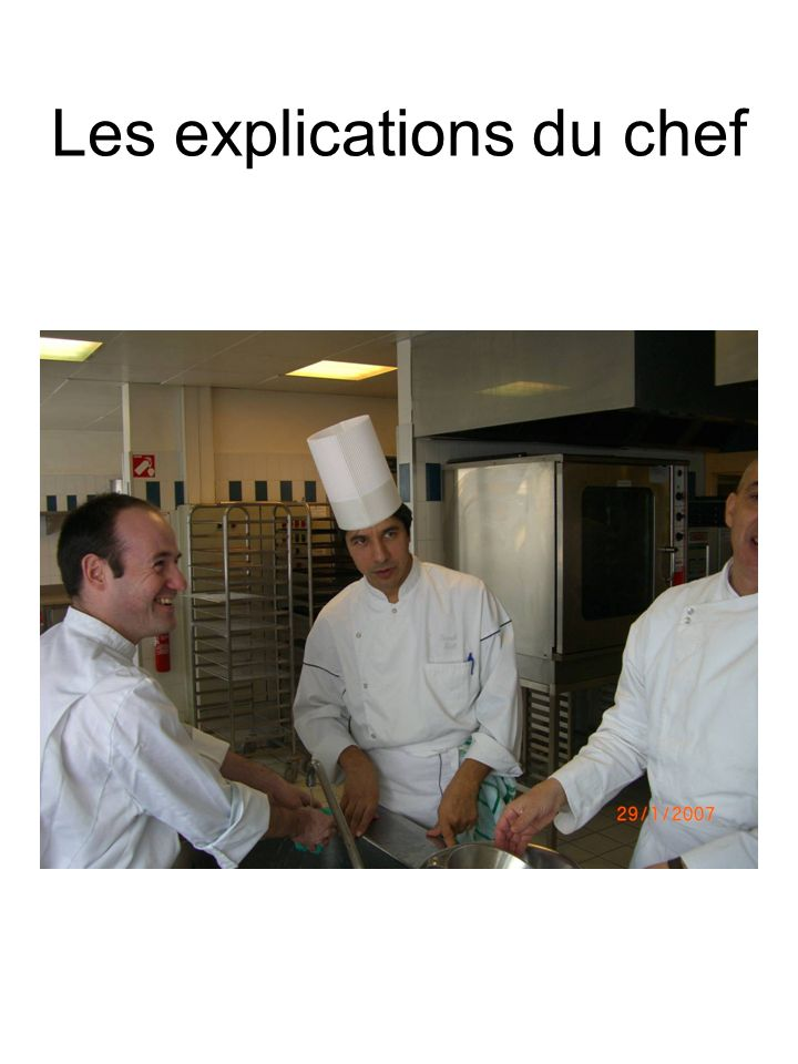 Les explications du chef